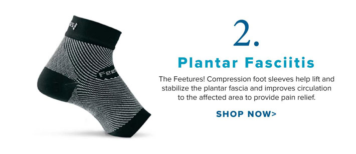 Plantar Fasciitis - The Feetures! Compression foot sleeves help lift and stabilize the plantar fascia and improves circulation to the affected area to provide pain relief.